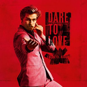 Lion O. King - Dare to love - Album - 2016