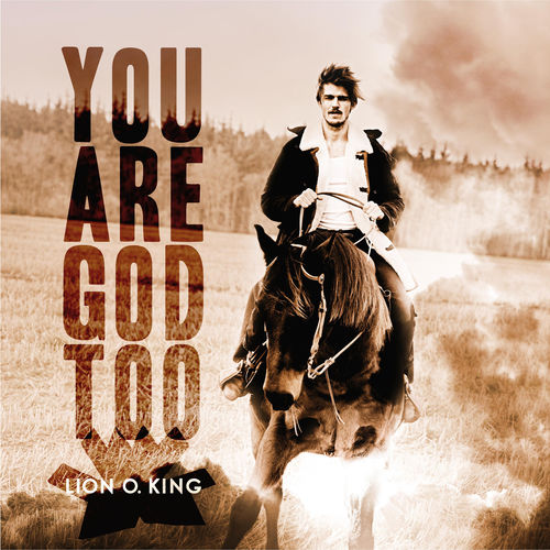 Lion O. King - You are god to - Album - 2017