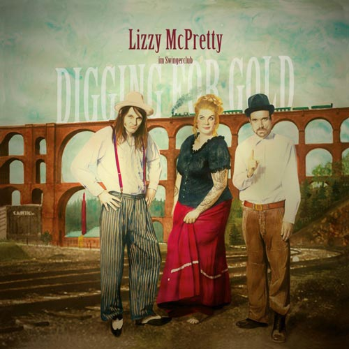 Lizzy McPretty im Swingerclub - Digging For Gold - Album - 2017