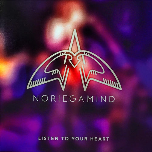 Noriega Mind - Listen to your heart - EP - 2017