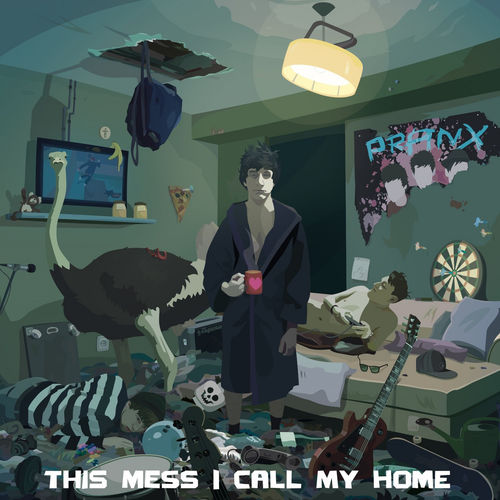 PRANX - This mess i call my home - EP - 2017